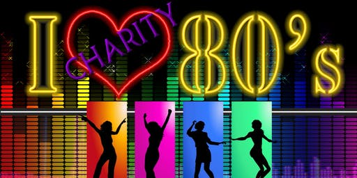 ''I LOVE THE 80's'' Charity Event.