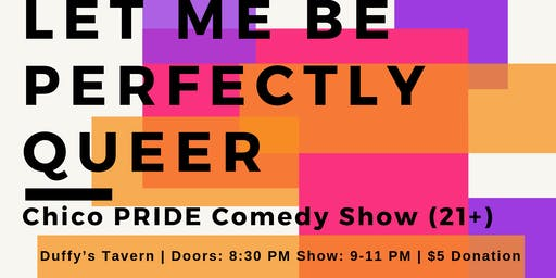 Chico Pride: Let Me Perfectly Queer Comedy Show