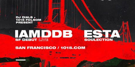 IAMDDB + ESTA at 1015 FOLSOM tickets