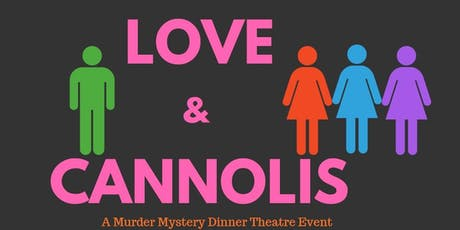 Love and Cannolis- A Murder Mystery Dinner Show tickets