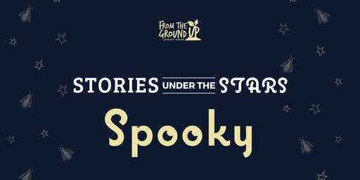 Stories Under The Stars: Spooky