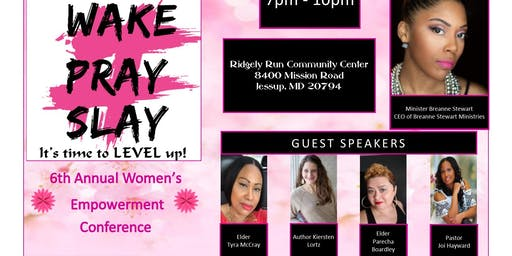 Wake, Pray, and Slay.... It's Time to Level Up! Women's Conference 2019