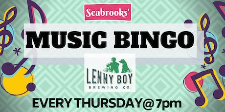 SEABROOKS' MUSIC BINGO!LOCAL BEER,DOPE PRIZES,GREAT MUSIC @ LENNY BOY tickets