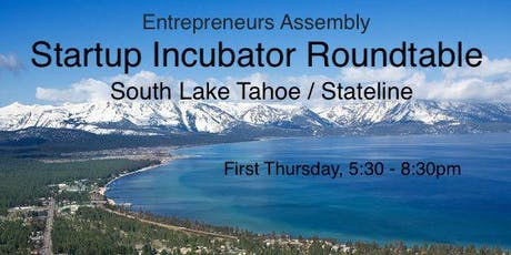 Entrepreneurs Assembly Startup Roundtable - South Lake/Stateline tickets