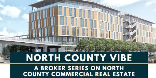 North County Vibe: A Broker Series on North County Commercial Real Estate