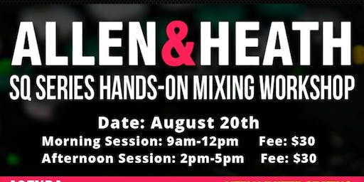Allen & Heath SQ Series Hands-On Mixing Workshop