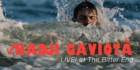 Hadji Gaviota LIVE! at The Bitter End tickets