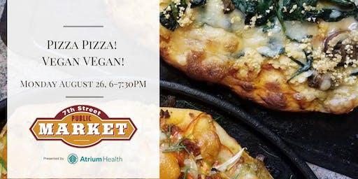 Pizza Pizza! Vegan Vegan!