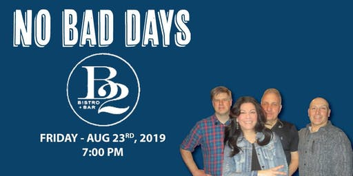 No Bad Days Band Rocks the B2 Bistro