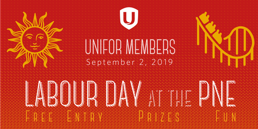 Unifor @ the PNE for Labour Day 2019