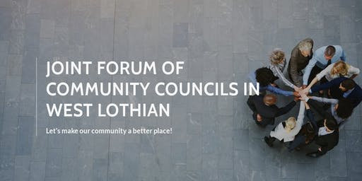 Joint Forum of Community Councils in West Lothian Conference Nov 21st 2019
