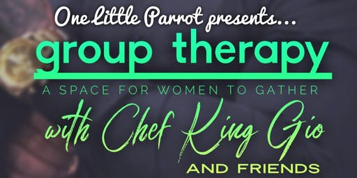 Group Therapy w/ Chef King Gio