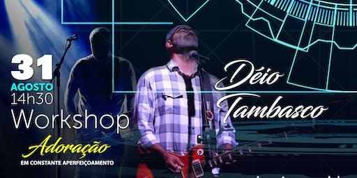 Workshop Déio Tambasco | Músicos e Ministros de Louvor