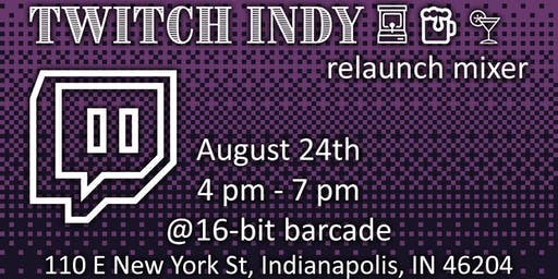 Twitch Indy Relaunch Mixer Aug 24th