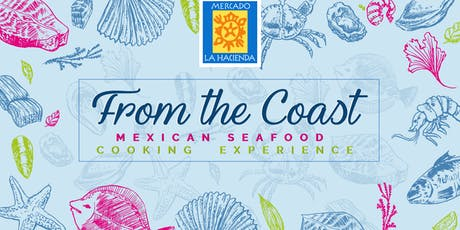 From the Coast - Mexican Seafood Cooking Experience tickets