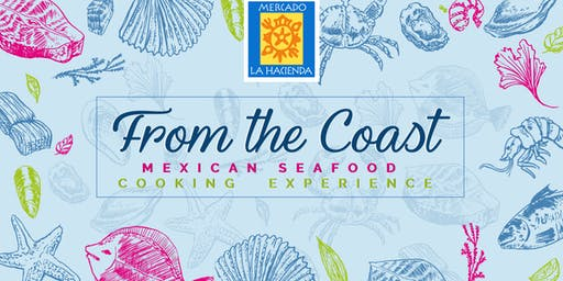 From the Coast - Mexican Seafood Cooking Experience