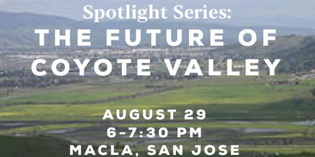Spotlight Series: The Future of Coyote Valley tickets