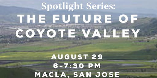 Spotlight Series: The Future of Coyote Valley