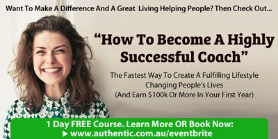 How To Become A Highly Successful Coach (Free 1-Day Course In Perth)