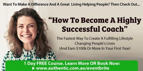 How To Become A Highly Successful Coach (Free 1-Day Course In Melbourne) tickets