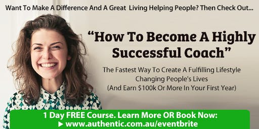 How To Become A Highly Successful Coach (Free 1-Day Course In Melbourne)