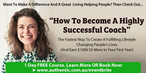 How To Become A Highly Successful Coach (Free 1-Day Course In Adelaide)