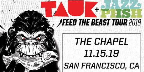 TAUK + Jazz Is PHSH: Feed The Beast Tour tickets