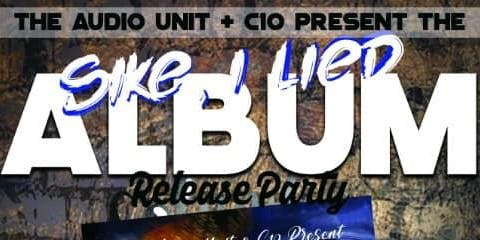 Sike, I Lied (Album Release Party)