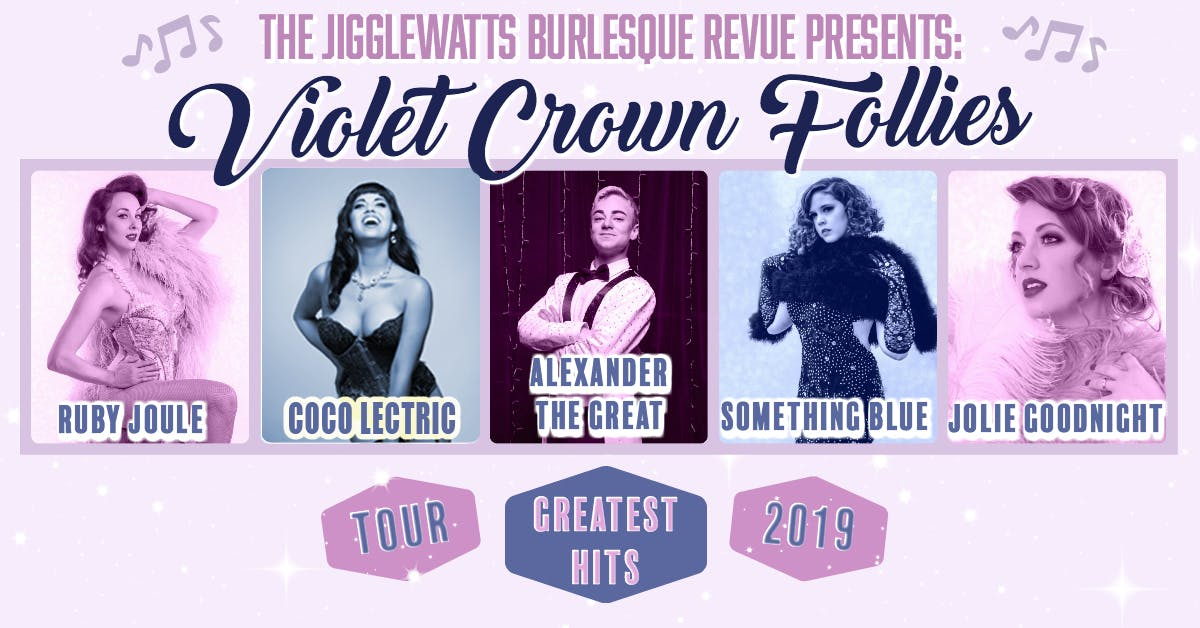 The Jigglewatts Burlesque: Violet Crown Follies TOUR! banner