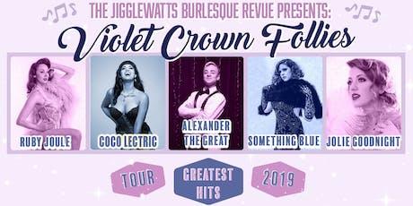 The Jigglewatts Burlesque: Violet Crown Follies TOUR! tickets