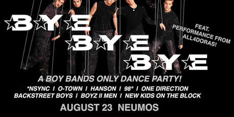 Bye Bye Bye - A Boy Bands Only Dance Party! tickets
