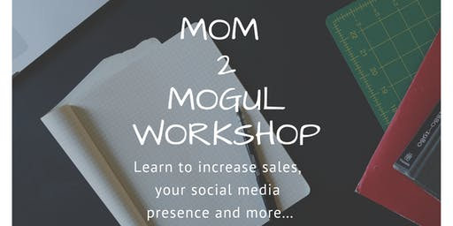 Mom 2 Mogul presented by Ready to Thrive Life Enrichment Services