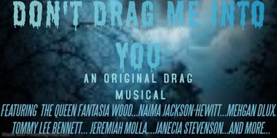 Don't Drag Me Into You (The Musical)