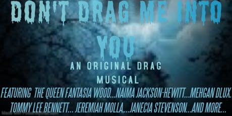 Don't Drag Me Into You (The Musical) tickets