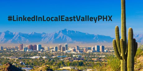 #LinkedInLocalEastValleyPHX tickets
