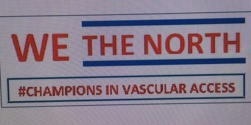 WE THE NORTH: #CHAMPIONS IN VASCULAR ACCESS