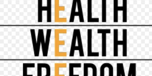 Health, Wealth and Freedom