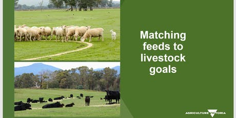 Matching Feed to Livestock Goals - Tooborac tickets