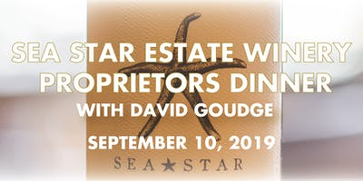 Sea Star Estate Winery Proprietor's Dinner with David Goudge