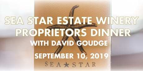 Sea Star Estate Winery Proprietor's Dinner with David Goudge tickets