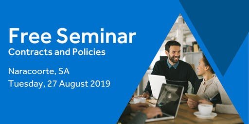 Free Seminar: Contracts and policies – Naracoorte, 27th August