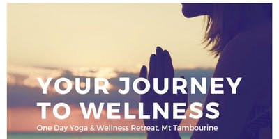 Your Journey To Wellness - One Day Yoga & Wellness Retreat
