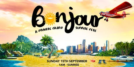 BONJOUR  SUNRISE - A PRIVATE ISLAND EXPERIENCE  tickets