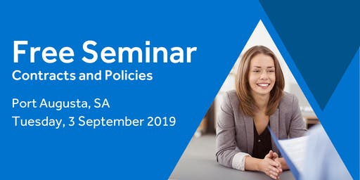 Free Seminar: Contracts and policies – Port Augusta, 3rd September