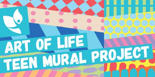 ART OF LIFE'S TEEN MURAL PROJECT