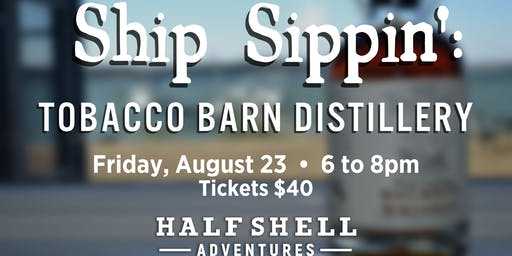 Ship Sippin': Tobacco Barn Distillery