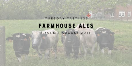 "Tuesday Tastings ""Farmhouse Ales"" tickets"