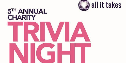 5th Annual All It Takes Charity Trivia Night