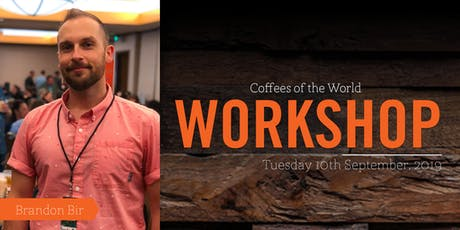Brandon Bir - Coffees of the World Workshop + Lunch Provided tickets