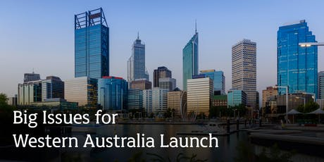 Big Issues for Western Australia Launch tickets